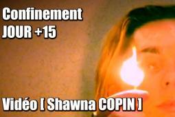 Confinement jour +15 : Le clip d'ambiance de Shawna